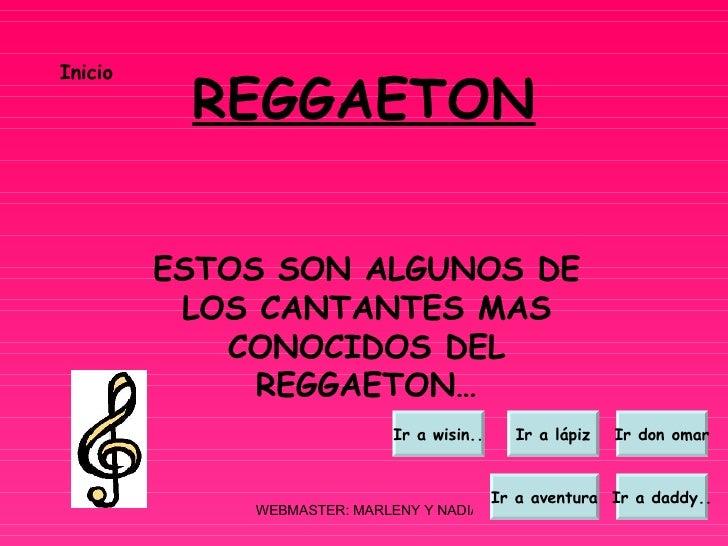 REGGAETON ESTOS SON ALGUNOS DE LOS CANTANTES MAS CONOCIDOS DEL REGGAETON… Inicio Ir a lápiz Ir don omar Ir a aventura Ir a...