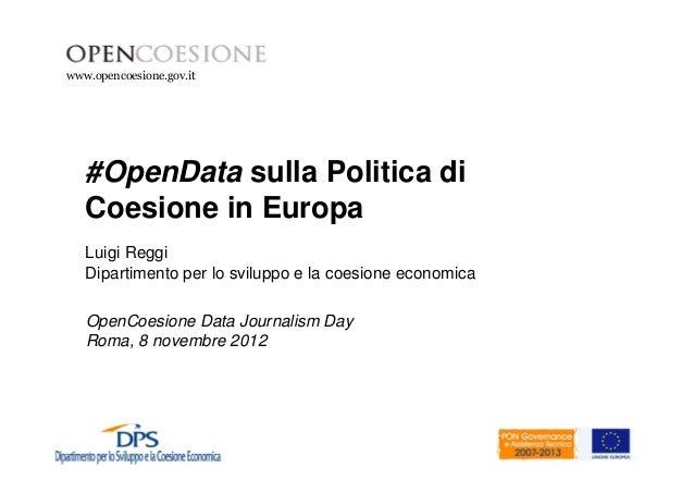 www.opencoesione.gov.it  #OpenData sulla Politica di  Coesione in Europa  Luigi Reggi  Dipartimento per lo sviluppo e la c...