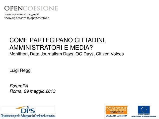 www.opencoesione.gov.itwww.dps.tesoro.it/opencoesioneCOME PARTECIPANO CITTADINI,AMMINISTRATORI E MEDIA?Monithon, Data Jour...