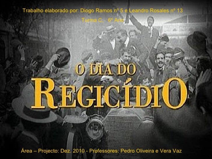 Trabalho elaborado por: Diogo Ramos nº 5 e Leandro Rosales nº 13 Turma C,  6º Ano Área – Projecto: Dez. 2010 - Professores...
