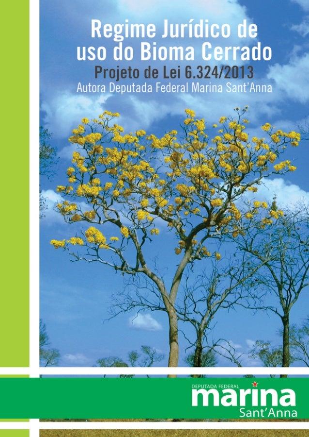 Regime Jurídico de uso do Bioma Cerrado Propomos, neste projeto de lei, estratégias diversificadas de conservação para o B...