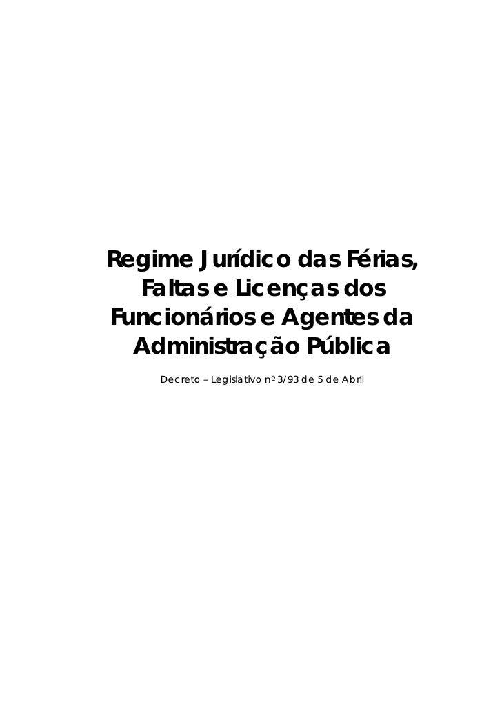 Regime Jurídico das Férias,  Faltas e Licenças dosFuncionários e Agentes da  Administração Pública    Decreto – Legislativ...