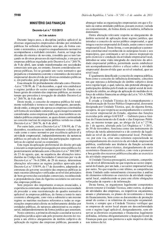 5988  Diário da República, 1.ª série — N.º 191 — 3 de outubro de 2013  MINISTÉRIO DAS FINANÇAS Decreto-Lei n.º 133/2013 de...