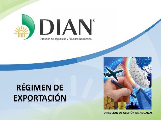 tttttt  RÉGIMEN DE EXPORTACIÓN DIRECCIÓN DE GESTIÓN DE ADUANAS