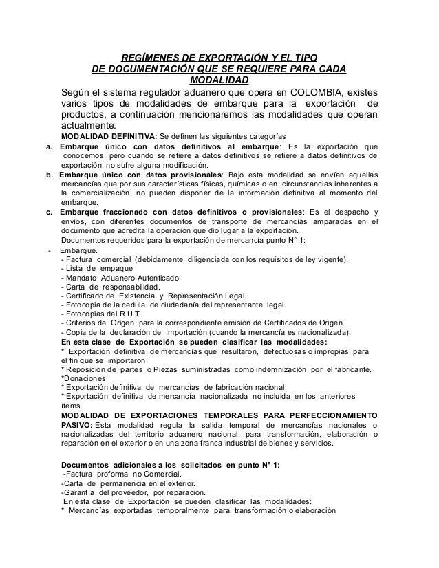 REGÍMENES DE EXPORTACIÓN Y EL TIPO DE DOCUMENTACIÓN QUE SE REQUIERE PARA CADA MODALIDAD Según el sistema regulador aduaner...