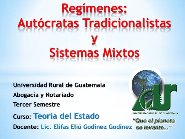 Universidad Rural de GuatemalaAbogacía y NotariadoTercer SemestreCurso: Teoría del EstadoDocente: Lic. Elifas Eliú Godínez...