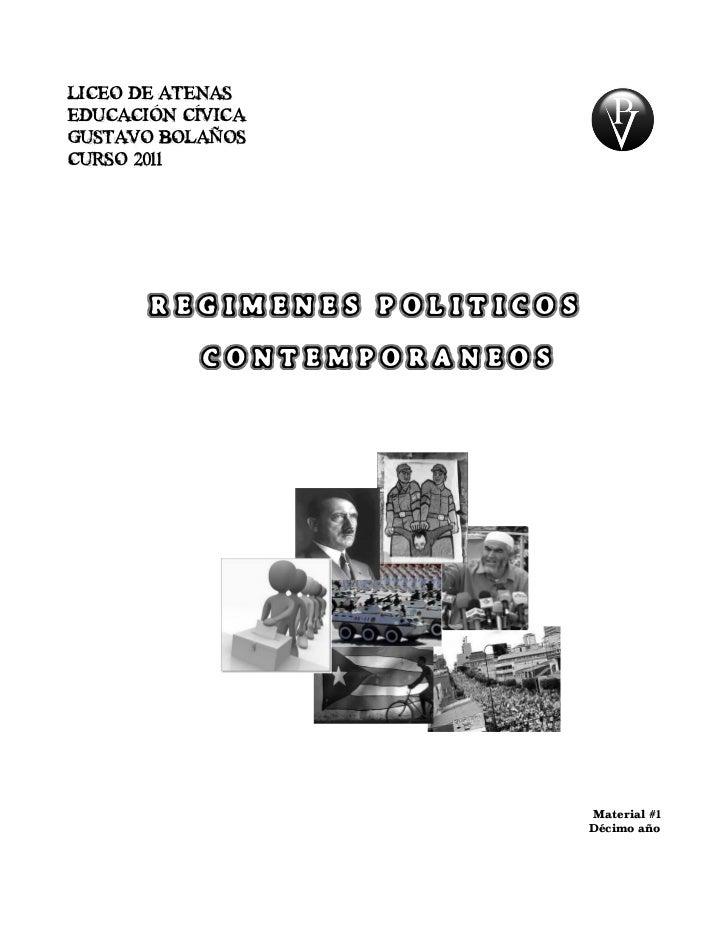 LICEO DE ATENASEDUCACIÓN CÍVICAGUSTAVO BOLAÑOSCURSO 2011       REGIMENES POLITICOS         CONTEMPORANEOS                 ...