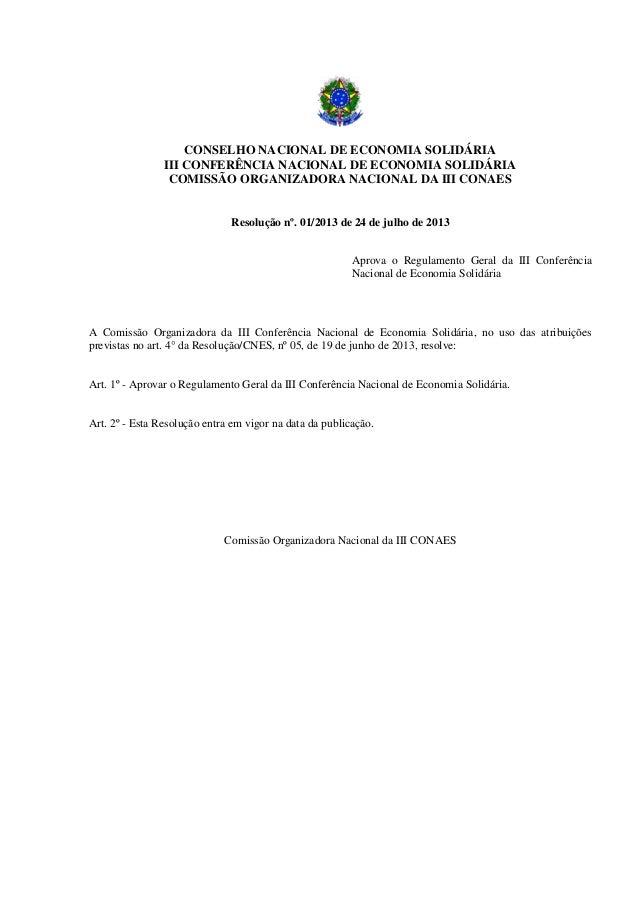CONSELHO NACIONAL DE ECONOMIA SOLIDÁRIA III CONFERÊNCIA NACIONAL DE ECONOMIA SOLIDÁRIA COMISSÃO ORGANIZADORA NACIONAL DA I...