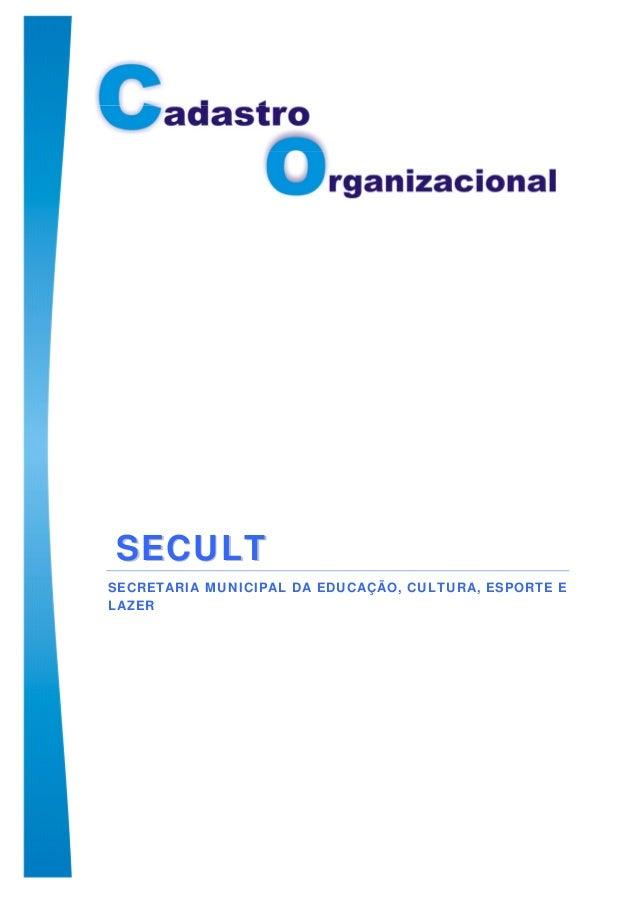 SSEECCUULLTT SECRETARIA MUNICIPAL DA EDUCAÇÃO, CULTURA, ESPORTE E LAZER