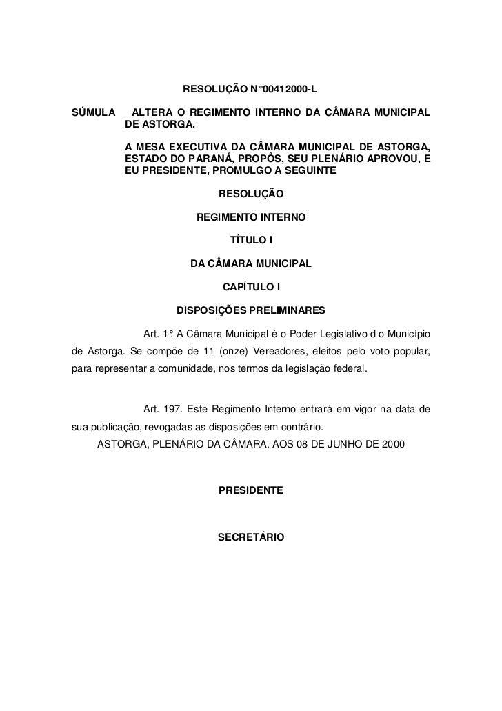 RESOLUÇÃO N° 00412000-LSÚMULA      ALTERA O REGIMENTO INTERNO DA CÂMARA MUNICIPAL           DE ASTORGA.           A MESA E...