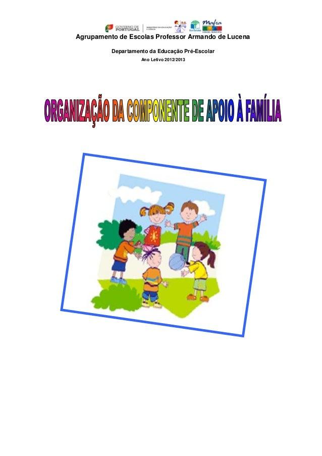 Agrupamento de Escolas Professor Armando de Lucena          Departamento da Educação Pré-Escolar                    Ano Le...