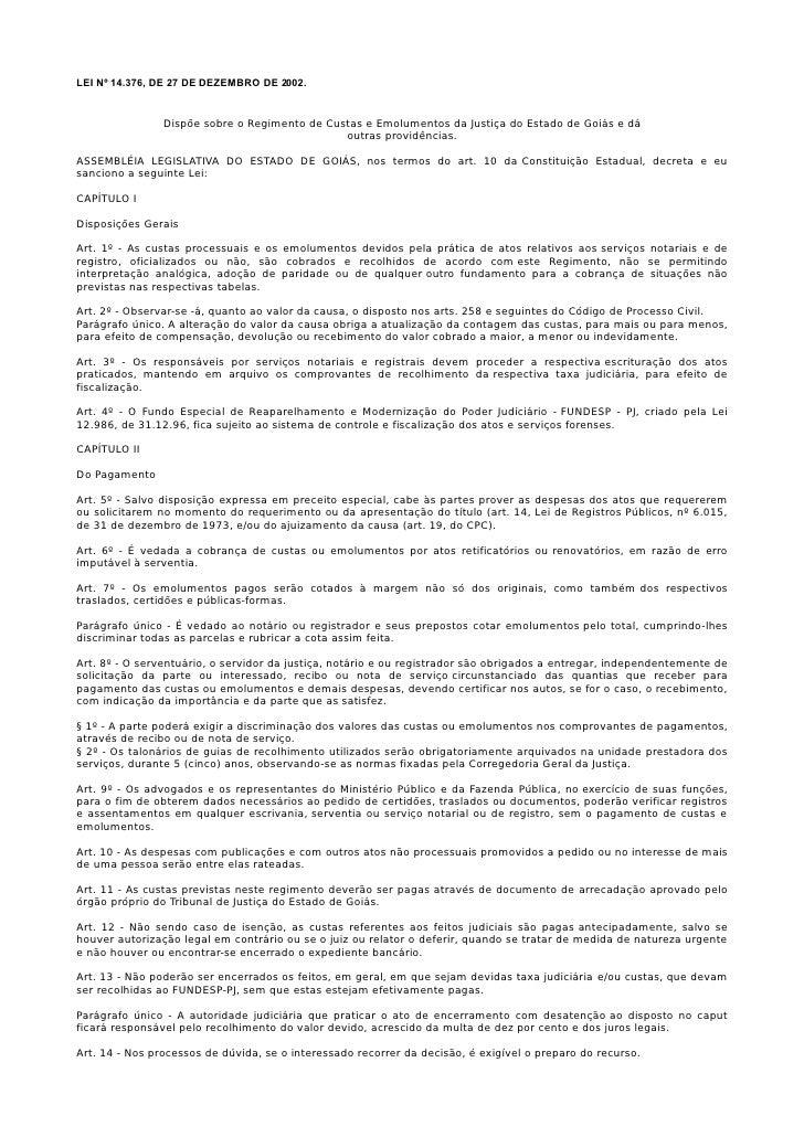 LEI Nº 14.376, DE 27 DE DEZEMBRO DE 2002.                Dispõe sobre o Regimento de Custas e Emolumentos da Justiça do Es...