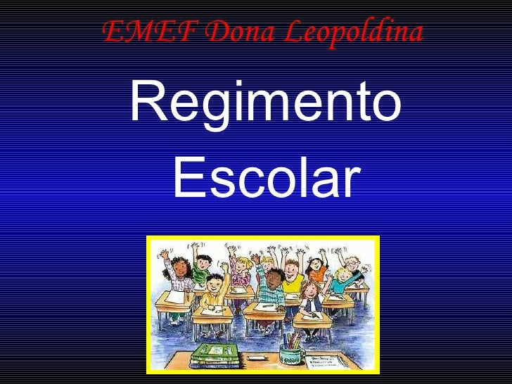 Regimento Escolar EMEF Dona Leopoldina