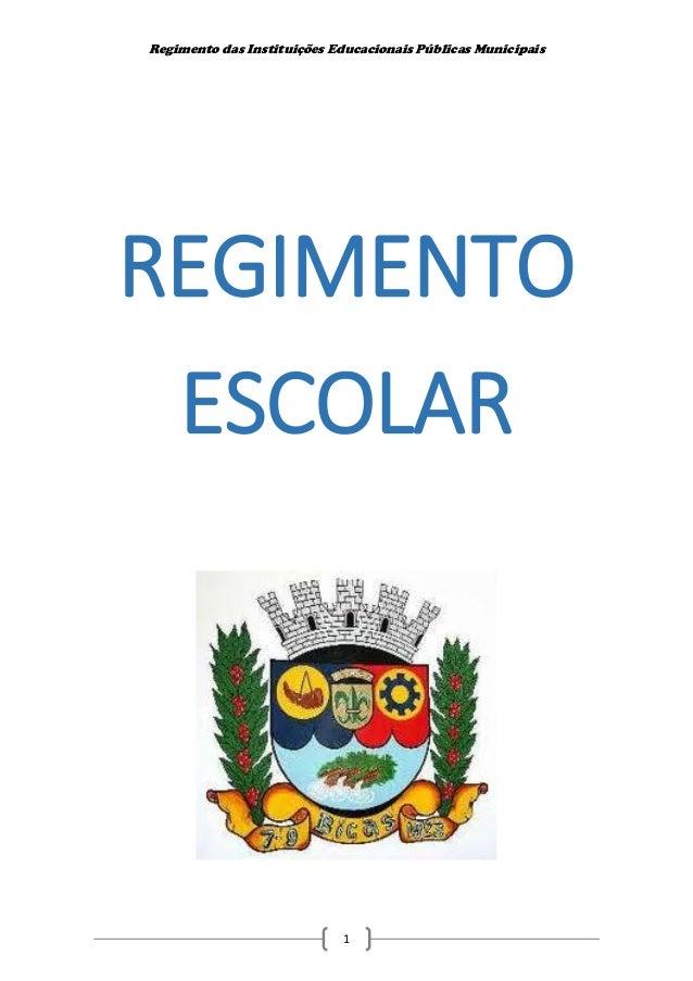Regimento das Instituições Educacionais Públicas Municipais 1 REGIMENTO ESCOLAR