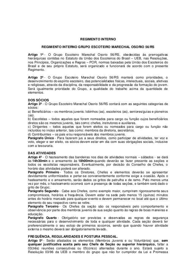 REGIMENTO INTERNO REGIMENTO INTERNO GRUPO ESCOTEIRO MARECHAL OSORIO 56/RS Artigo 1º - O Grupo Escoteiro Marechal Osorio 56...