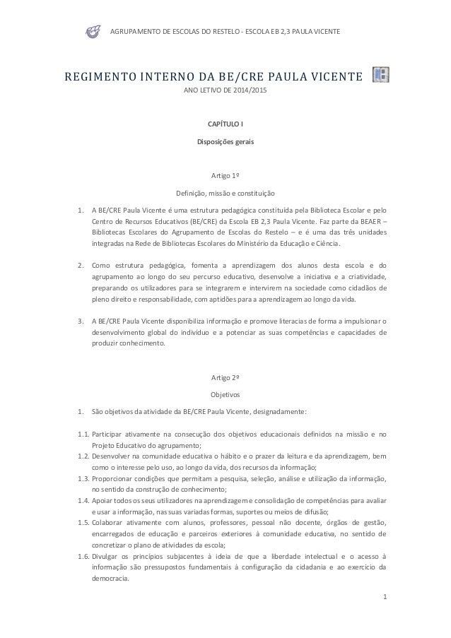AGRUPAMENTO DE ESCOLAS DO RESTELO - ESCOLA EB 2,3 PAULA VICENTE 1 REGIMENTO INTERNO DA BE/CRE PAULA VICENTE ANO LETIVO DE ...