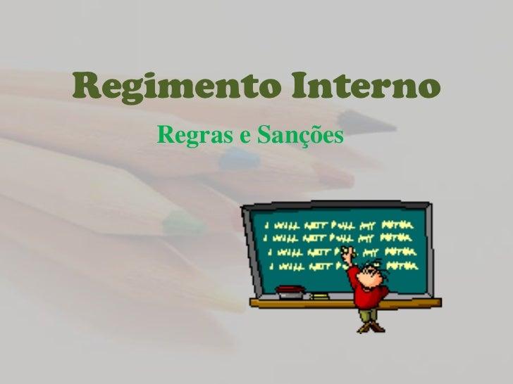Regimento Interno<br />Regras e Sanções<br />