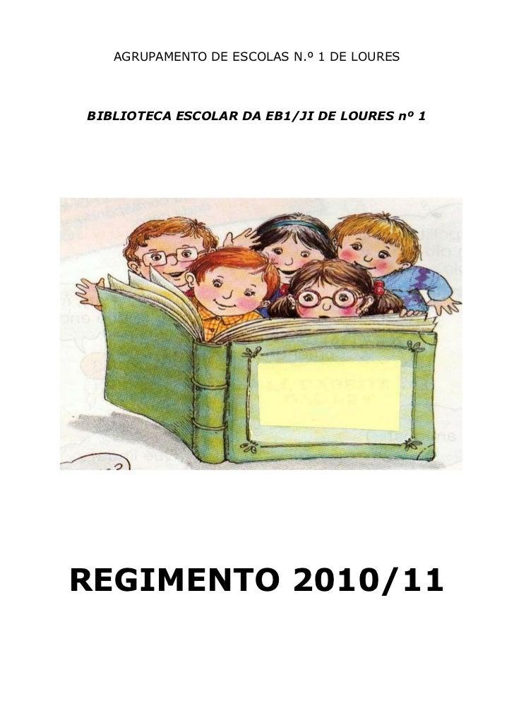 AGRUPAMENTO DE ESCOLAS N.º 1 DE LOURESBIBLIOTECA ESCOLAR DA EB1/JI DE LOURES nº 1REGIMENTO 2010/11