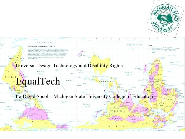 Universal Design Technology and Disability Rights EqualTech Ira David Socol – Michigan State University College of Education