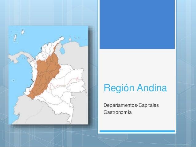 Región Andina Departamentos-Capitales Gastronomía