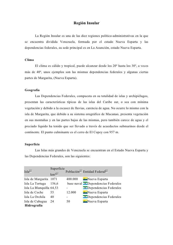 Región Insular           La Región Insular es una de las diez regiones político-administrativas en la que se encuentra div...