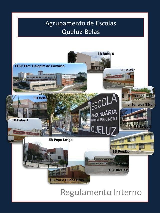 Agrupamento de Escolas Queluz-Belas EB Belas 5  EB23 Prof. Galopim de Carvalho JI Belas 1  EB Belas 2 JI Serra da Silveira...