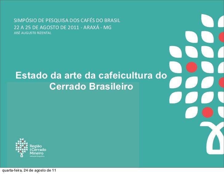 SIMPÓSIO DE PESQUISA DOS CAFÉS DO BRASIL      22 A 25 DE AGOSTO DE 2011 -‐ ARAXÁ -‐ MG  ...