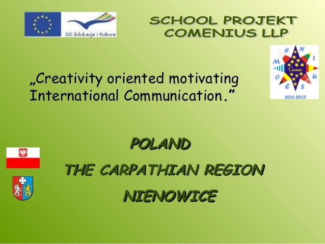 """Creativity oriented motivating International Communication.""."" POLANDPOLAND THE CARPATHIAN REGIONTHE CARPATHIAN REGION NI..."
