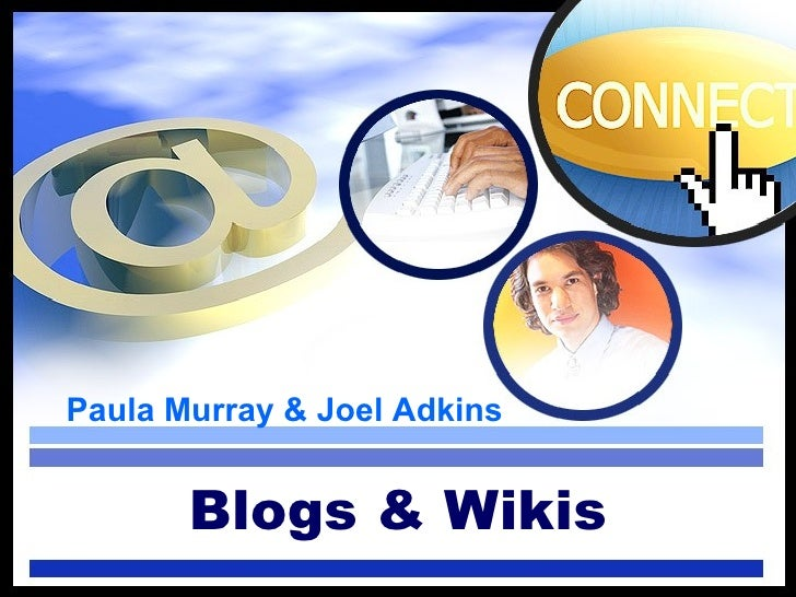 Paula Murray & Joel Adkins Blogs & Wikis