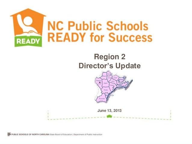 Region 2Director's UpdateJune 13, 2013