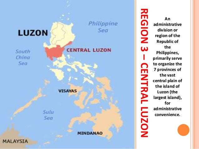 REGION3–CENTRALLUZON An administrative division or region of the Republic of the Philippines, primarily serve to organize ...