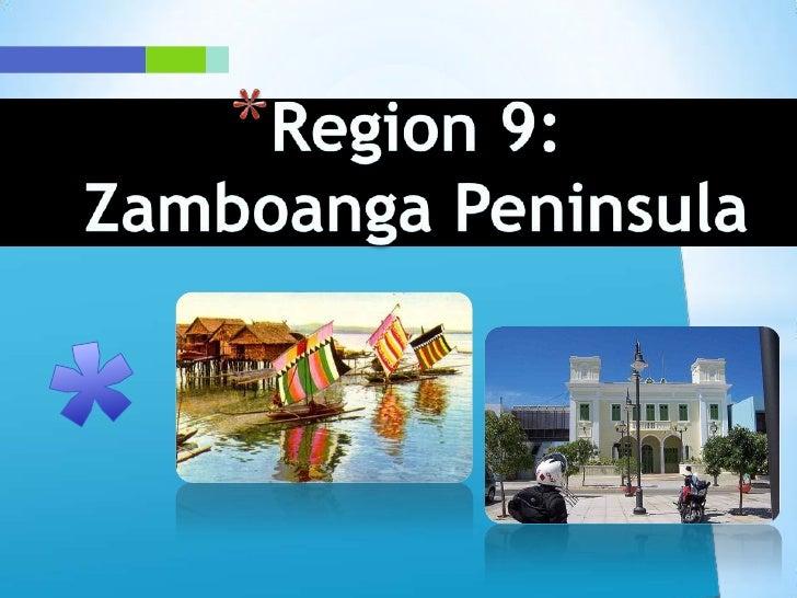Region 9: Zamboanga Peninsula<br />*<br />