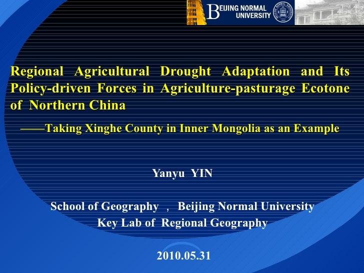 Yanyu  YIN  School of Geography , Beijing Normal University  Key Lab of  Regional Geography  2010.05.31 Regional Agricultu...