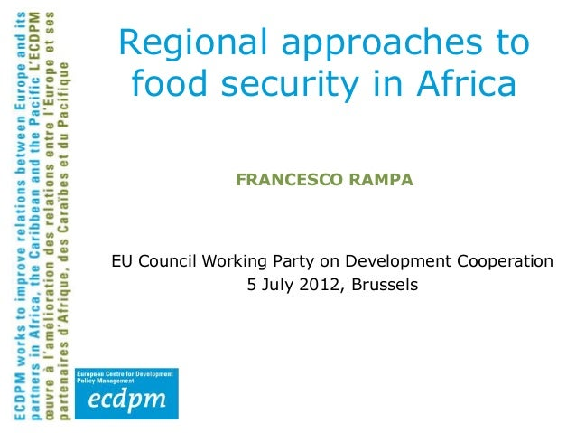 Regional approaches to food security in Africa              FRANCESCO RAMPAEU Council Working Party on Development Coopera...