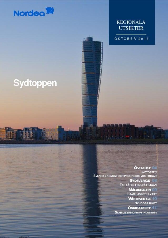 ■ Innehåll  REGIONALA  UTSIKTER OKTOBER 2013  Sydtoppen  ÖVERSIKT 04 SYDTOPPEN SVENSK EKONOMI OCH PROGNOSREVIDERINGAR  SYD...