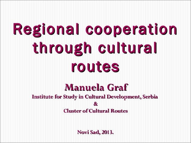 Regional cooperation through cultural routes