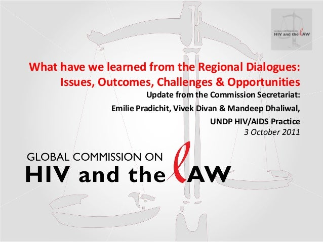 Regional dialogues of the global commission on hiv and the law, oct. 2011