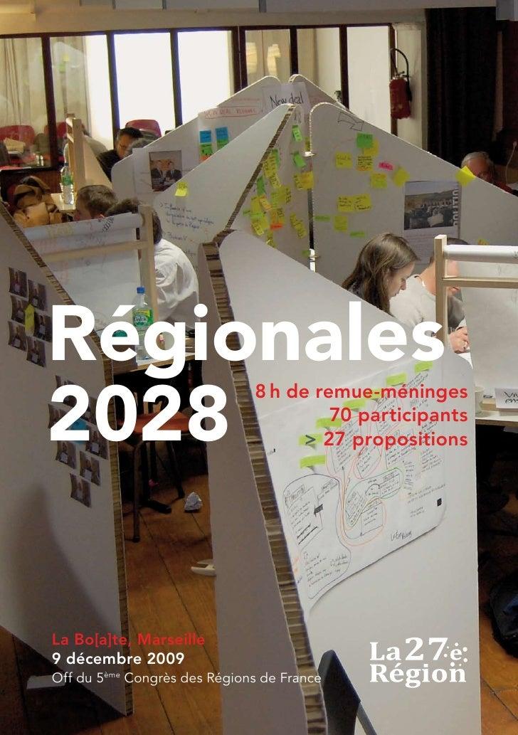 Régionales 2028                               8 h de remue-méninges                                        70 participants...