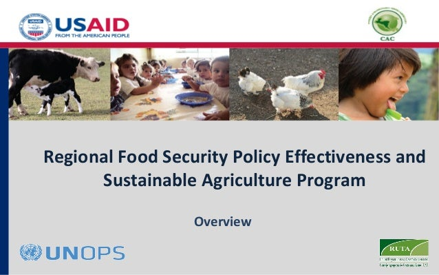 Regional Food Security Policy Effectiveness and      Sustainable Agriculture Program                  Overview