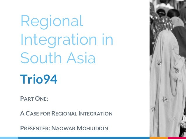the role of regional integration in asia The project supports key processes of regional economic cooperation and integration in  play an increasingly important role for economic development in asia.