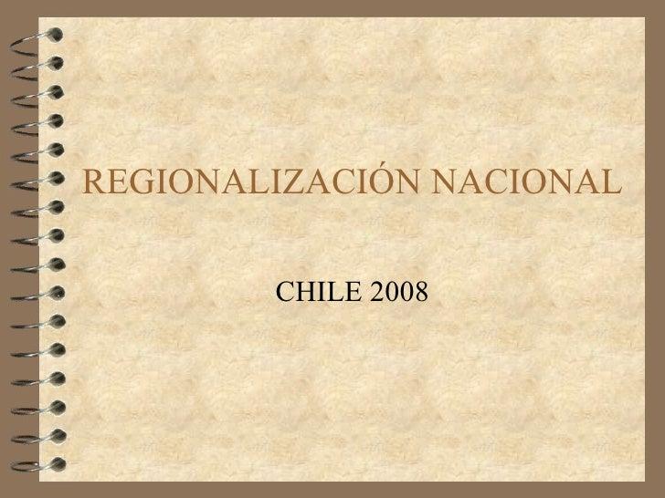 REGIONALIZACIÓN NACIONAL CHILE 2008
