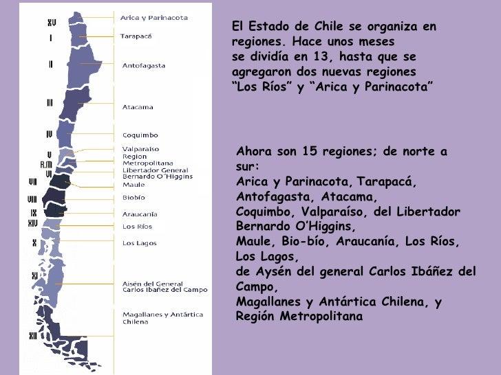 El Estado de Chile se organiza en regiones. Hace unos meses  se dividía en 13, hasta que se agregaron dos nuevas regiones ...