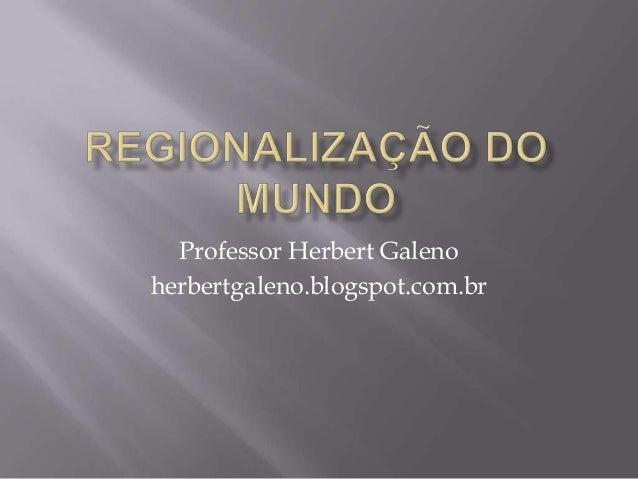 Professor Herbert Galeno herbertgaleno.blogspot.com.br