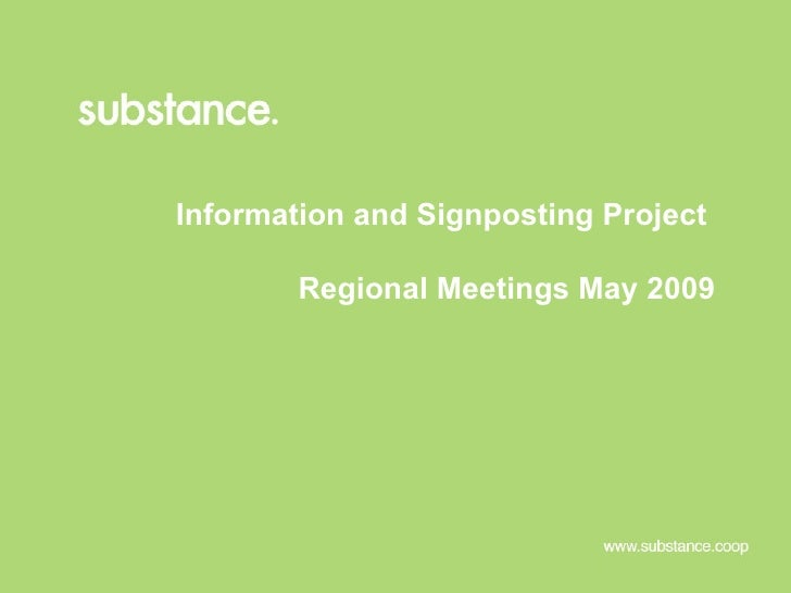 Information and Signposting Project  Regional Meetings May 2009