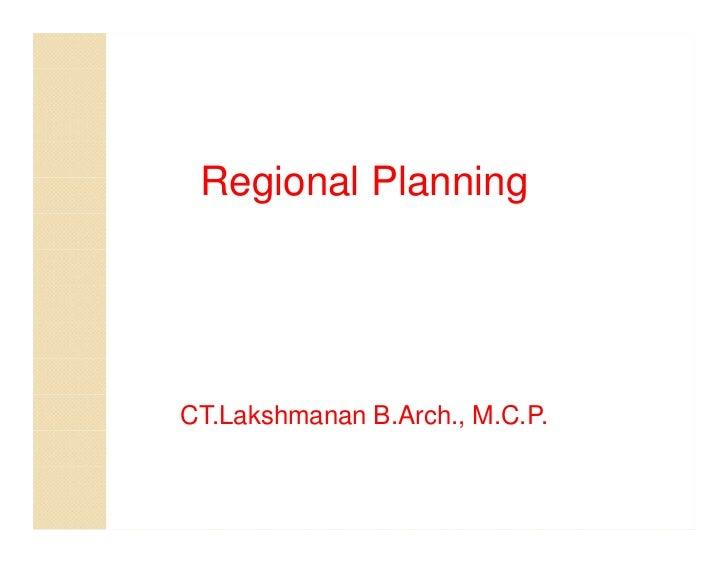 Regional PlanningCT.Lakshmanan B.Arch., M.C.P.