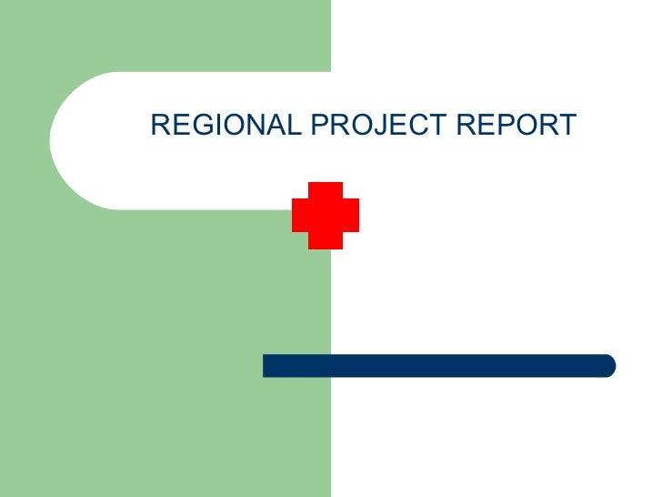 REGIONAL PROJECT REPORT
