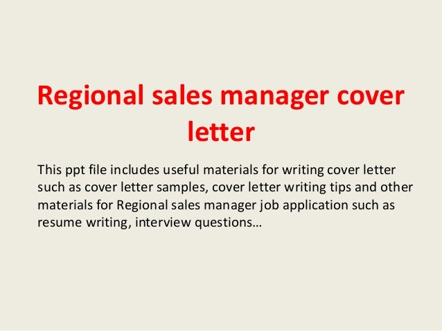 cover letter for regional sales manager position Study our regional manager cover letter samples to learn the best way to write your own powerful cover letter.