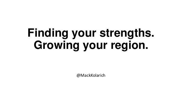 Finding your strengths.Growing your region.@MackKolarich