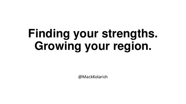 Identifying regional strengths, growing your ecosystem