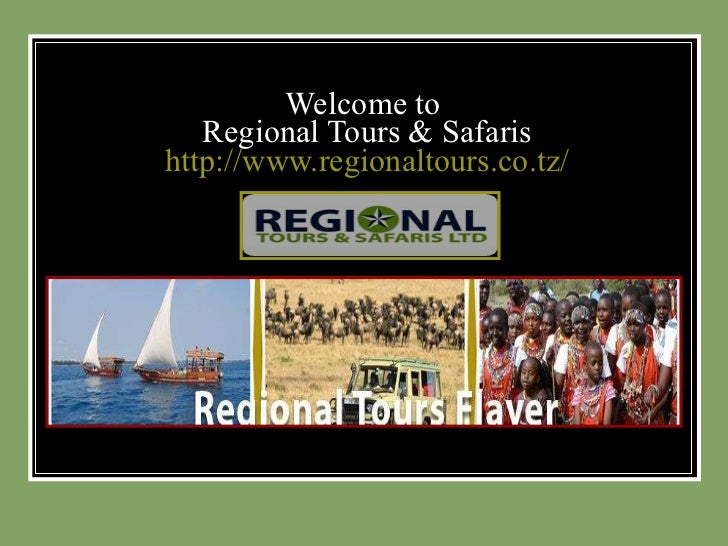 Welcome to  Regional Tours & Safaris   http://www.regionaltours.co.tz/